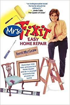 Mrs. Fixit Easy Home Repair: Terri McGraw: 9780743439640 ...