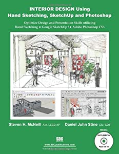 Interior Design Using Hand Sketching, SketchUp, and Photoshop from SDC Publications