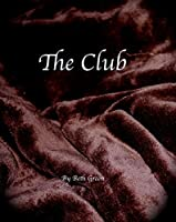 The Club [Kindle Edition]
