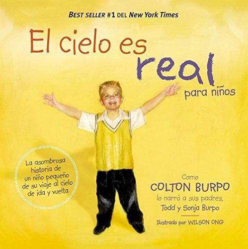 Todd Burpo - El cielo es real - edición ilustrada para niños: La asombrosa historia de un niño pequeño de su viaje al cielo de ida y vuelta (Spanish Edition)