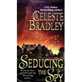 Seducing the Spy (Royal Four, Book 4) ~ Celeste Bradley
