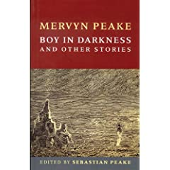 Boy in Darkness and Other Stories by Mervyn Peake, Maeve Gilmore and Joanne Harris