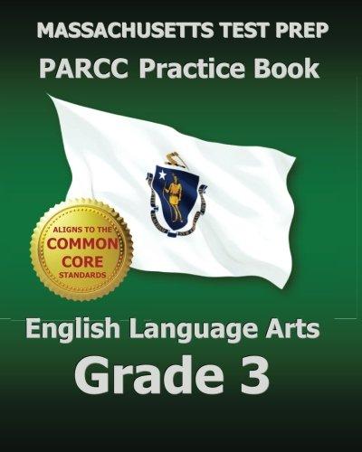 MASSACHUSETTS TEST PREP PARCC Practice Book English Language Arts Grade 3: Covers the Performance-Based Assessment (PBA)