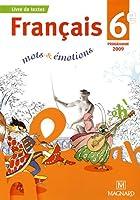Français 6e mots & émotions : Programme 2009