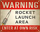 Rocket Launch Area Warning Sign / Retro Wall Plaque