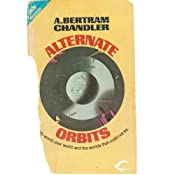 Alternate Orbits: John Grimes, Book 20 | [A. Bertram Chandler]