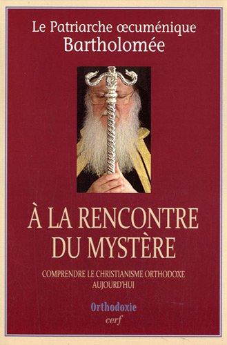 t 233 l 233 charger a la rencontre du mystre comprendre le christianisme orthodoxe aujourd hui pdf