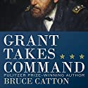 Grant Takes Command Audiobook by Bruce Catton Narrated by Kevin T. Collins