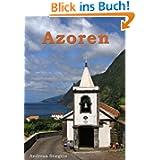 Azoren: Das subtropische Inselparadies