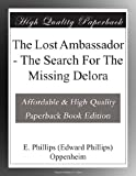 The Lost Ambassador - The Search For The Missing Delora