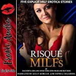 Risqué MILFs: Five Explicit MILF Erotica Stories   Ellie North,Lora Lane,Kaylee Jones,Sofia Miller,Riley Davis