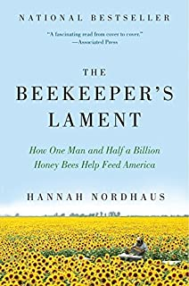 Book Cover: The beekeeper's lament : how one man and half a billion honey bees help feed America