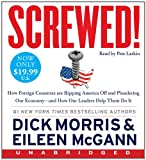 img - for Screwed! Low Price CD: How China, Russia, the EU, and Other Foreign Countries Screw the United States, How Our Own Leaders Help Them Do It . . . and What We Can Do About It book / textbook / text book