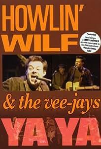 Howlin' Wilf And The Veejays - Ya Ya [2007] [DVD]