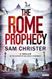 The Rome Prophecy: A Thriller Sam Christer