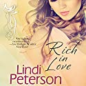 Rich in Love (       UNABRIDGED) by Lindi Peterson Narrated by Jaicie Kirkpatrick