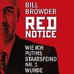 Red Notice: Wie ich Putins Staatsfeind Nr. 1 wurde | Bill Browder