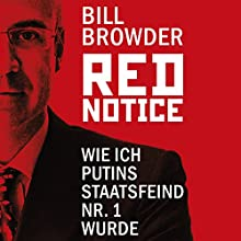 Red Notice: Wie ich Putins Staatsfeind Nr. 1 wurde Audiobook by Bill Browder Narrated by Jürgen Holdorf