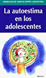 LA AUTOESTIMA EN LOS ADOLESCENTES