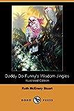 Daddy Do-Funnys Wisdom Jingles (Illustrated Edition) (Dodo Press)