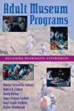 img - for Adult Museum Programs: Designing Meaningful Experiences (American Association for State and Local History) book / textbook / text book