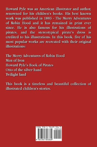 The Merry Adventures of Robin Hood and Other Stories (unabridged) including: Men of Iron, Howard Pyle's Book of Pirates, Otto of the Silver Hand, Twilight Land