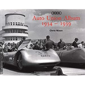 Auto Union Album 1934 1939 Chris Nixon