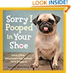 Sorry I Pooped in Your Shoe (and Othe...