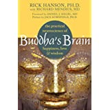 "Buddha's Brain: The Practical Neuroscience of Happiness, Love & Wisdomvon ""Rick Hanson"""