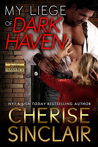 My Liege of Dark Haven (Mountain Masters & Dark Haven Book 5) (Master Of The Mountain compare prices)