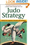 Judo Strategy: Turning Your Competito...