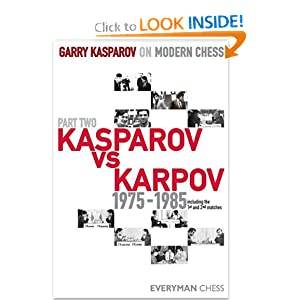 Garry Kasparov on Modern Chess, Part Two: Kasparov vs Karpov 1975-1985 (v. 2) Garry Kasparov