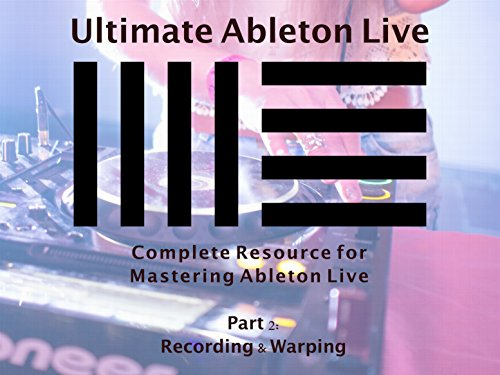 Ultimate Ableton Live - Season 2
