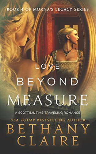 Book: Love Beyond Measure - Book 4 (Morna's Legacy Series) by Bethany Claire