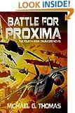 Battle for Proxima (Star Crusades Uprising Book 4)