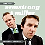 Armstrong & Miller: The Complete Radio Series | Alexander Armstrong