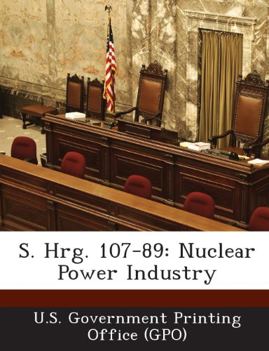 S. Hrg. 107-89: Nuclear Power Industry