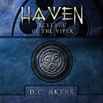 Revenge of the Viper: Haven, Book 2 | D. C. Akers
