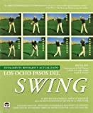 Los ocho pasos del swing/ The Eight Steps of Swing (Spanish Edition)