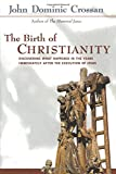 Birth of Christianity (0567086682) by Crossan, John Dominic