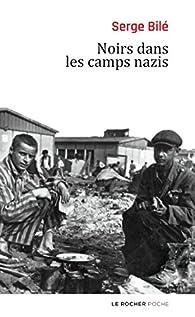 Noirs dans les camps nazis par Serge Bil�
