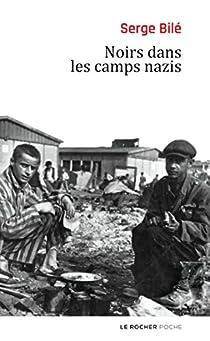 Noirs dans les camps nazis par Bilé
