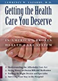 img - for Getting the Health Care You Deserve in America's Broken Health Care System book / textbook / text book