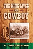 img - for Nine Lives of a Cowboy book / textbook / text book