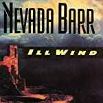 Ill Wind: An Anna Pigeon Novel (       ABRIDGED) by Nevada Barr Narrated by Joanna Gleason