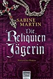 Sabine Martin: Die Reliquienjgerin