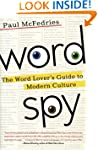 Word Spy: The Word Lover's Guide to M...