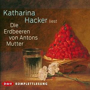 Die Erdbeeren von Antons Mutter Hörbuch