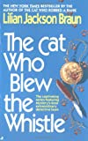 The Cat Who Blew the Whistle (0515118249) by Lilian Jackson Braun