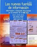 img - for Las nuevas fuentes de informacion / The New Sources of Information: Informacion y busqueda documental en el contexto de la Web 2.0 / Information and ... Context of Web 2.0 (Ozalid) (Spanish Edition) book / textbook / text book